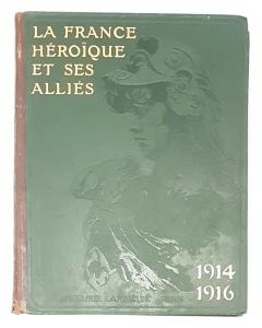 (OUV07.Lar.1916.1.000000001) La France héroïque et ses alliés 1914 1916 (reliure) (recto) (zoom)