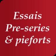 Essais, pré-séries et piéforts